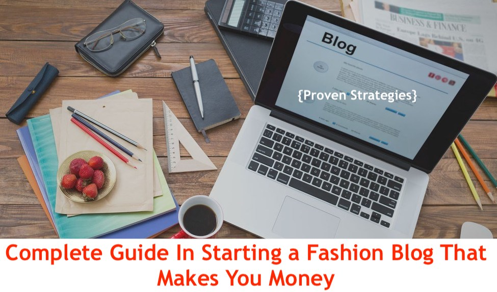 How to Start a Fashion Blog and Make Money